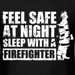 feel_safe_at_night_sleep_with_a_firefigter T-Shirts - Men's T-Shirt
