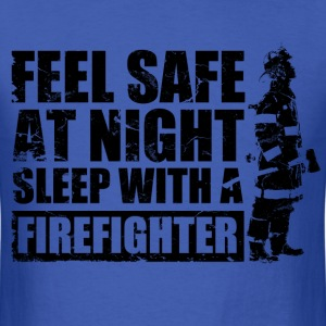 feel_safe_at_night_sleep_with_a_firefighter T-Shirts - Men's T-Shirt