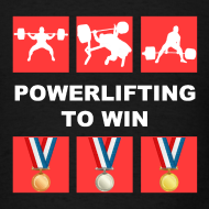 Design ~ Men's PowerliftingToWin T-Shirt