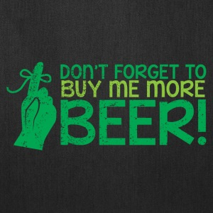 Don;t forget to buy me more BEER! with finger ribb Bags & backpacks - Tote Bag