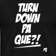 Design ~ Turn Down Pa Que?!