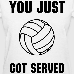 You Just Got Served! - Women's T-Shirt