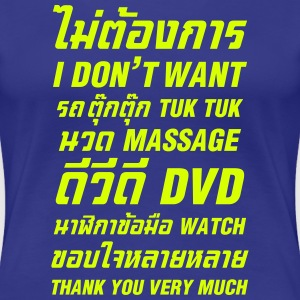 I Don't Want Tuk Tuk Massage DVD Watch Thank You - Women's Premium T-Shirt