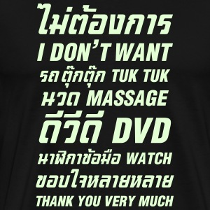 I Don't Want Tuk Tuk Massage DVD Watch Thank You - Men's Premium T-Shirt