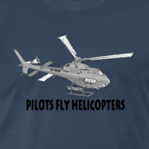 Pilots fly helicopters T-Shirts - Men's Premium T-Shirt