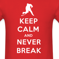 Design ~ Keep Calm and Never Break Men's T-Shirt