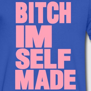 BITCH I'M SELF MADE T-Shirts - Men's V-Neck T-Shirt by Canvas