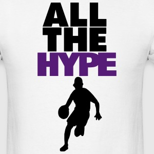 ALL THE HYPE T-Shirts - Men's T-Shirt