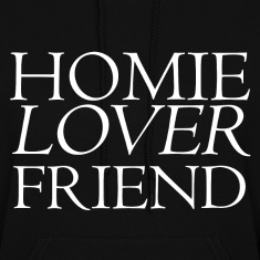 Homie Lover Friend Hoodies