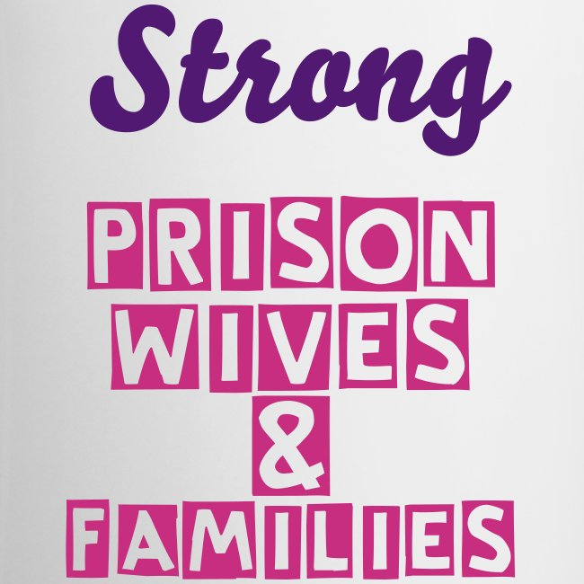 SPWF MugStrong  Prison Wives & Families