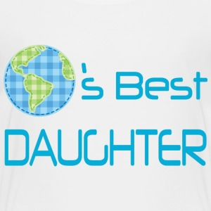 World's Best Daughter Baby & Toddler Shirts - Toddler Premium T-Shirt