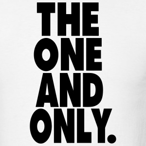 THE ONE AND ONLY. - Men's T-Shirt