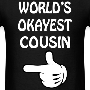 world's okayest cousin T-Shirts - Men's T-Shirt