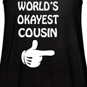 world's okayest cousin Tanks - Women's Flowy Tank Top by Bella
