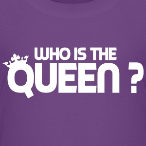 who is the queen Baby & Toddler Shirts - Toddler Premium T-Shirt