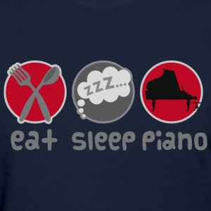 Eat Sleep Piano Music Women's T-Shirts - Women's T-Shirt