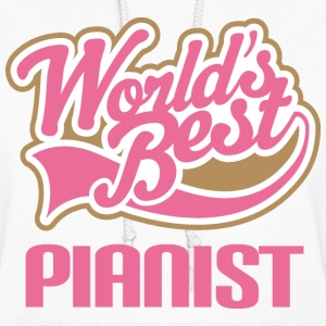World's Best Pianist Hoodies - Women's Hoodie