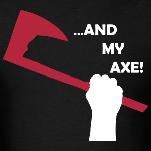 ...And My Axe! T-Shirts - Men's T-Shirt