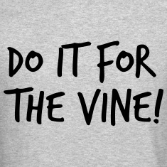 Do it for the vine Long Sleeve Shirts