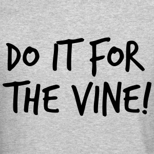 Do it for the vine Long Sleeve Shirts - Crewneck Sweatshirt