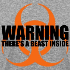 Warning...There's a Beast Inside T-Shirts