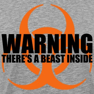Warning...There's a Beast Inside T-Shirts - Men's Premium T-Shirt
