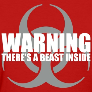 Warning...There's a Beast Inside Women's T-Shirts - Women's T-Shirt