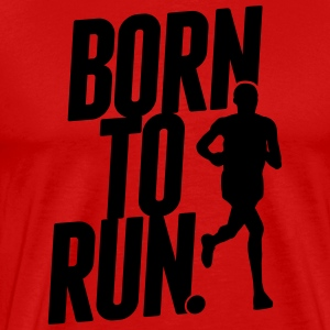 Born to run T-Shirts - Men's Premium T-Shirt