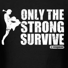 only_the_strong_survive T-Shirts