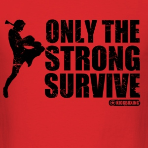 only_the_strong_survive_kickboxing T-Shirts - Men's T-Shirt