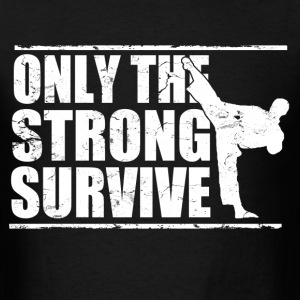 only_the_strong_survive_karate T-Shirts - Men's T-Shirt