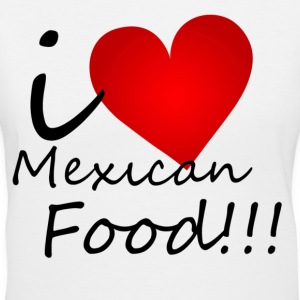 I Love Mexican Food - Women's V-Neck T-Shirt