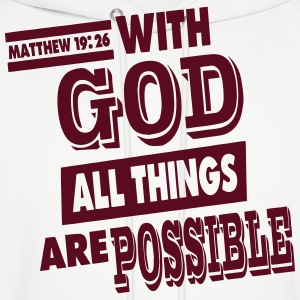 Matthew 19:26 WITH GOD ALL THINGS ARE POSSIBLE Hoodies - Men's Hoodie