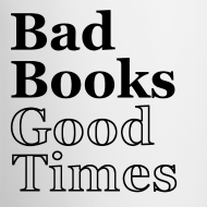 Design ~ Bad Books, Good Times - DX mug