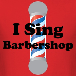 I Sing Barbershop T-Shirts - Men's T-Shirt