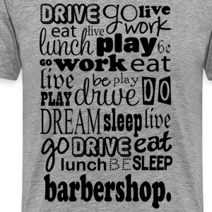 Barbershop Music Quote T-Shirts - Men's Premium T-Shirt