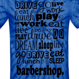 Barbershop Music Quote T-Shirts - Unisex Tie Dye T-Shirt