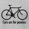 Cars are for pussies - Men's T-Shirt by American Apparel