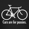 Cars are for pussies - Men's Long Sleeve T-Shirt by Next Level