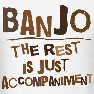 Funny Banjo Quote T-Shirts - Men's T-Shirt