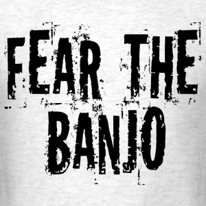 Fear The Banjo T-Shirts - Men's T-Shirt