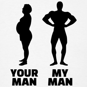 Your Man my Man T-Shirts - Men's T-Shirt
