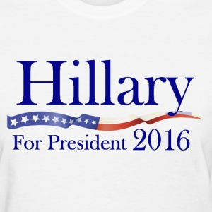 Hillary Clinton for President 2016 Election Shirt - Women's T-Shirt