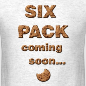 Six Pack Coming Soon... T-Shirts - Men's T-Shirt