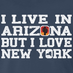 Live Arizona Love New York  T-Shirts - Men's Premium T-Shirt