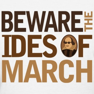 Shakespeare Beware the Ides Of March Women's T-Shirts - Women's T-Shirt