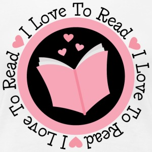 Reading I Love To Read Women's T-Shirts - Women's Premium T-Shirt