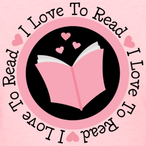 Reading I Love To Read Women's T-Shirts - Women's T-Shirt