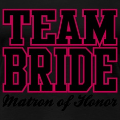 TEAM BRIDE Matron of Honor Women's T-Shirts