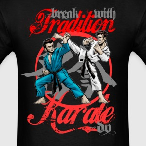 Karate-Do Break With Tradition - Men's T-Shirt